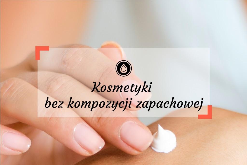 Fragrance Free – Kosmetyki bez kompozycji zapachowej | Emolienty
