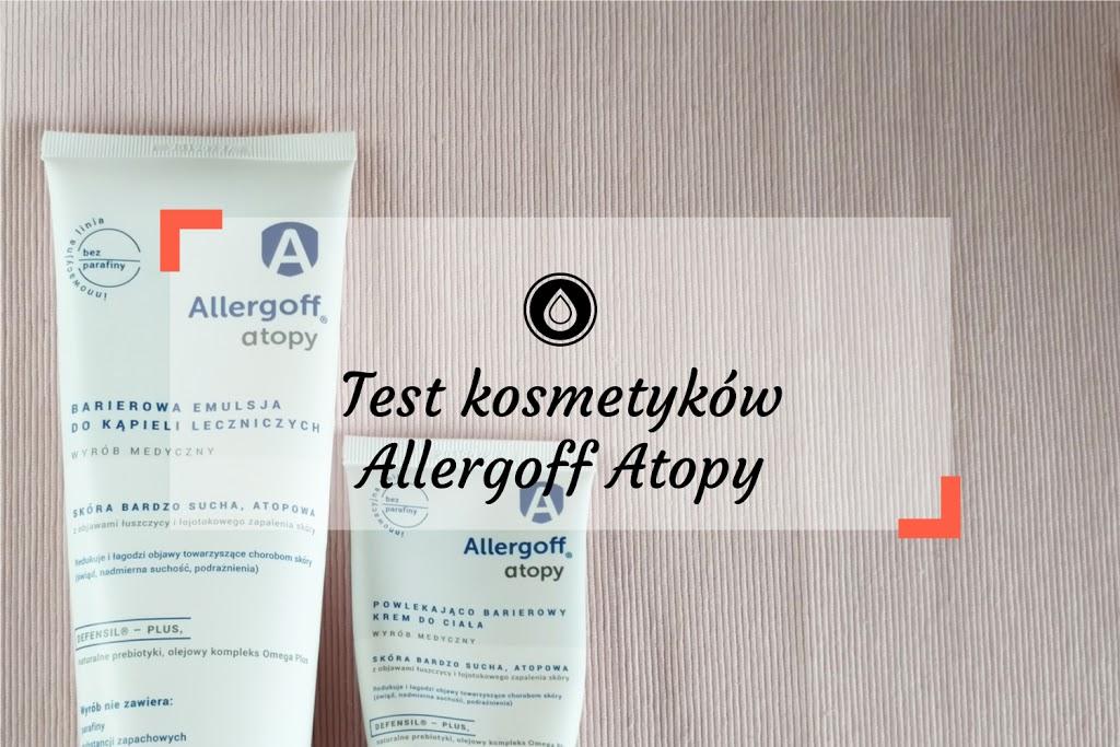 Test Allergoff Atopy - kosmetyki bez parafiny i kompozycji zapachowej