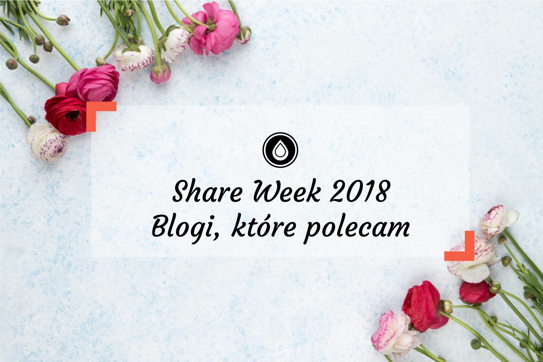 Share Week 2018 | Blogi kosmetyczne, które polecam