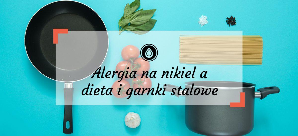 Alergia na nikiel | Garnki dla alergika i nikiel w jedzeniu