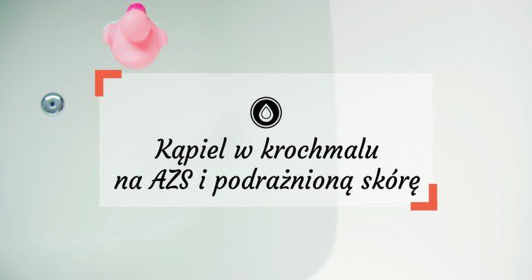 Kąpiel w krochmalu na atopowe zapalenie skóry i podrażnioną skórę | Atopowa Prasówka