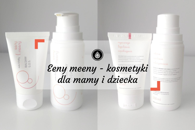 Eeny meeny – kosmetyki dla mamy i dziecka