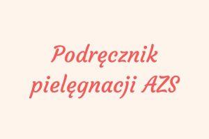 Podręcznik pielęgnacji AZS