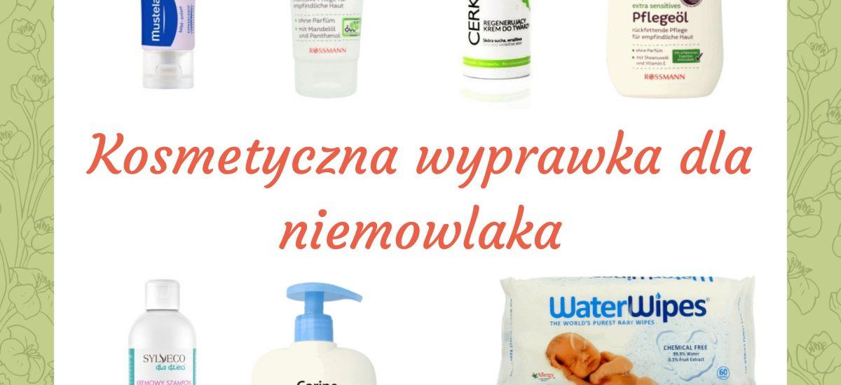 kosmetyczna wyprawka dla niemowlaka