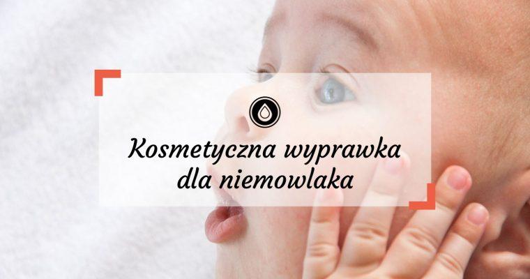 Wyprawka dla niemowlaka – jakie kosmetyki wybrać dla dziecka?