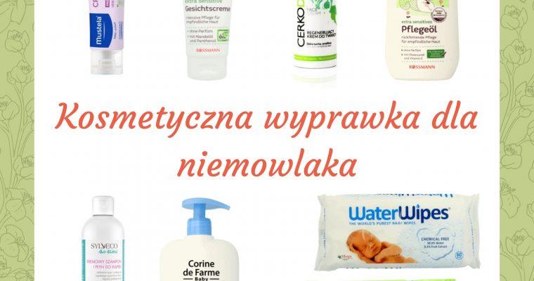 Nasza kosmetyczna wyprawka dla niemowlaka